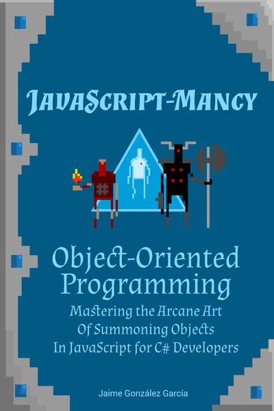 JavaScript-mancy: Object-Oriented Programming