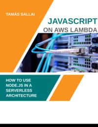 Javascript on AWS Lambda