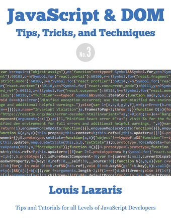 JavaScript & DOM Tips, Tricks, and Techniques (Volume 3)