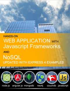 Hands-On Web Application with Javascript Frameworks and NoSQL