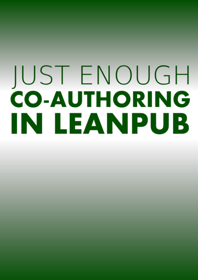 Just Enough Co-Authoring in Leanpub