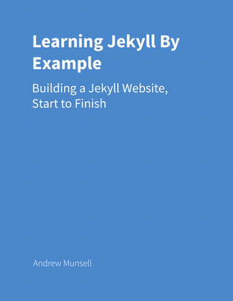 Learning Jekyll By Example