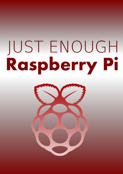 Just Enough Raspberry Pi