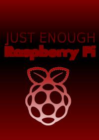 Just Enough Raspberry Pi