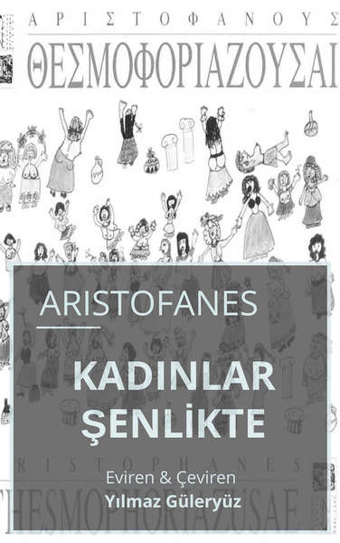 KADINLAR ŞENLİKTE (Women at the Festival - Thesmophoriazousai)