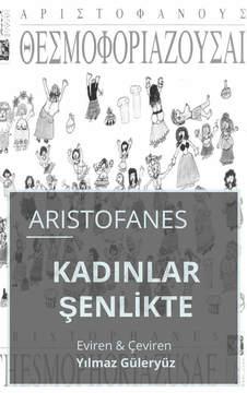 KADINLAR ŞENLİKTE (Women at the Festival - Thesmophoriazousai)