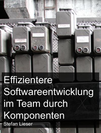 Effizientere Softwareentwicklung im Team durch Komponenten