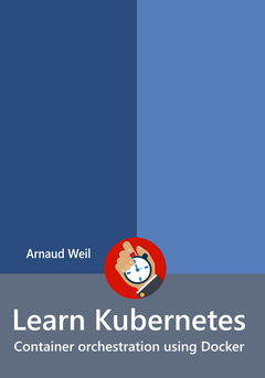 Learn Kubernetes - Container orchestration using Docker