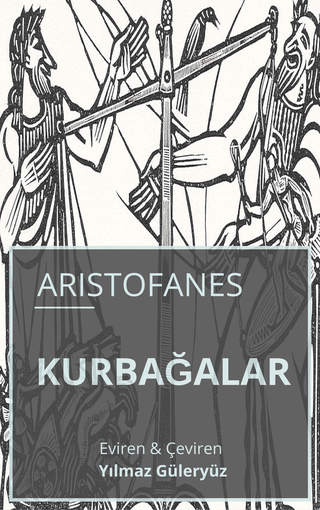 KURBAĞALAR (The Frogs - Batrakhoi)