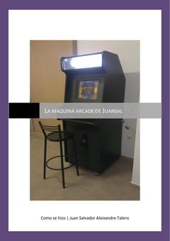 La máquina arcade de Juansal