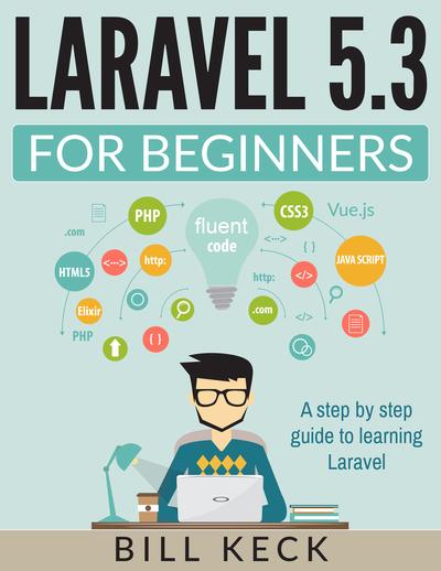 Laravel 5.3 For Beginners