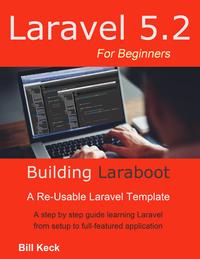 Laraboot: Laravel 5 For Beginners