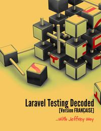 Laravel Testing Decoded [Français]