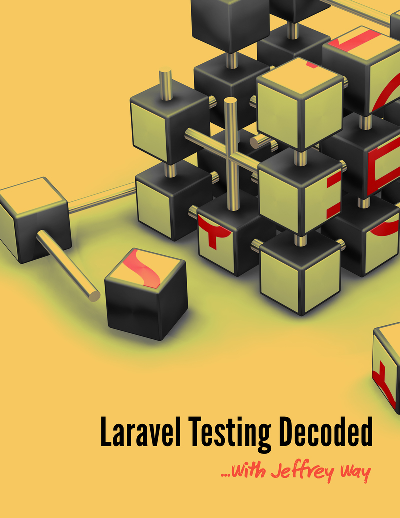 Laravel Testing Decoded by JeffreyWay [Leanpub PDF/iPad/Kindle]