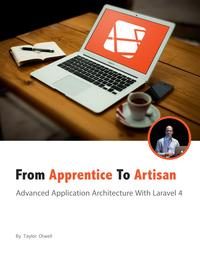 Laravel: From Apprentice To Artisan