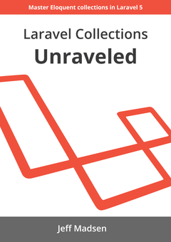 Laravel Collections Unraveled