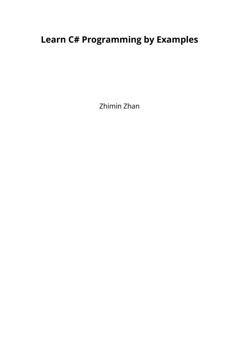 Learn C# Programming by… by Zhimin Zhan [Leanpub PDF/iPad/Kindle]