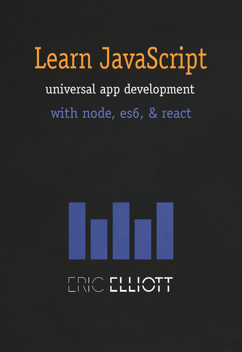 Learn Universal JavaScript App… by Eric Elliott [PDF/iPad