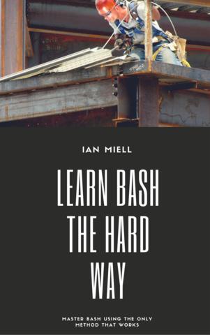 Learn Bash the Hard Way
