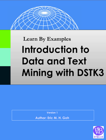 Learn By Examples - Introduction to Data and Text Mining using DSTK3