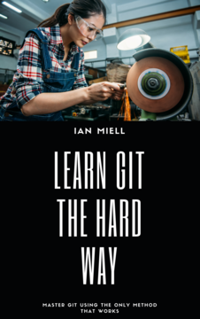 Learn Git The Hard Way