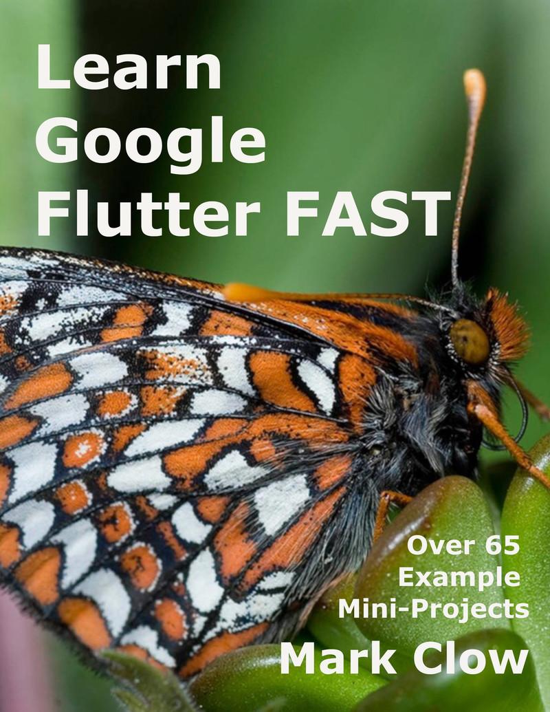 Learn Google Flutter Fast by Mark Clow [Leanpub PDF/iPad/Kindle]