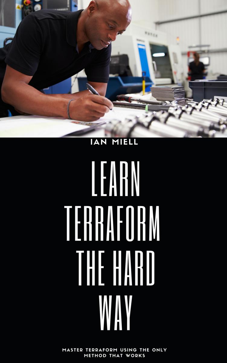 Learn Terraform The Hard… by Ian Miell [Leanpub PDF/iPad/Kindle]
