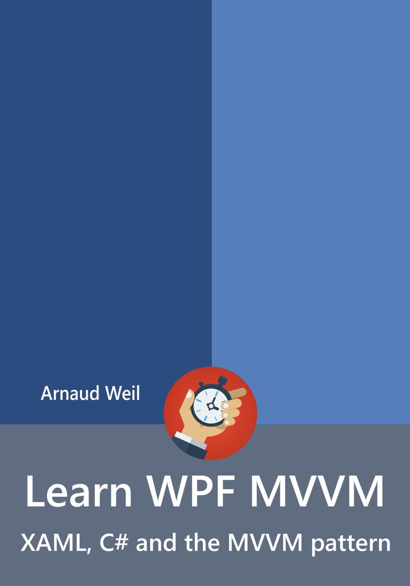 Learn WPF MVVM - XAML, C# and… by Arnaud Weil [PDF/iPad/Kindle]