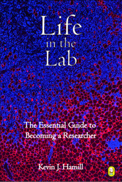 Life in the Lab, the essential guide to becoming a researcher
