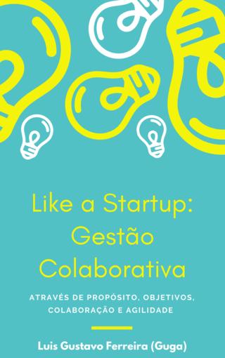 Like a Startup: Gestão Colaborativa