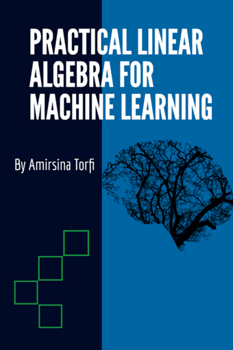 Practical Linear Algebra for Machine Learning