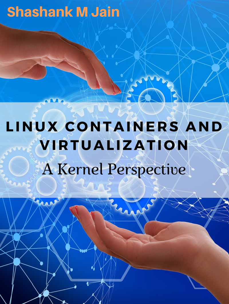Linux Containers and… by Shashank Mohan Jain [PDF/iPad/Kindle]