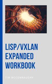 LISP/VXLAN Expanded Workbook