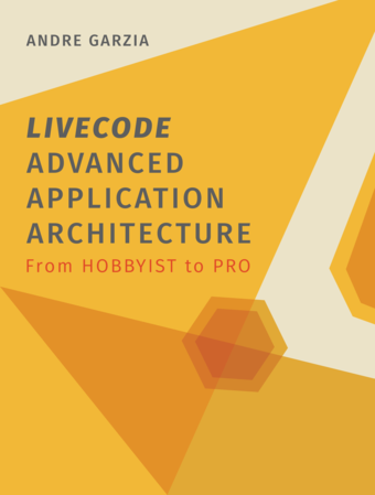 LiveCode Advanced Application Architecture