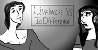 Liveliness vs Indifference