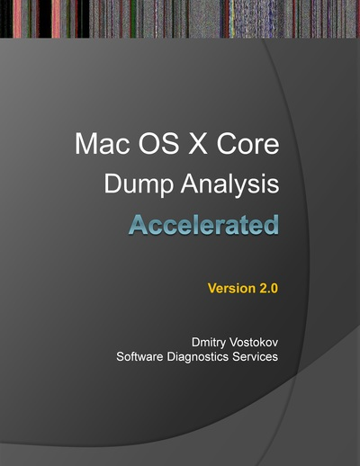 Accelerated Mac OS X Core Dump Analysis, Second Edition
