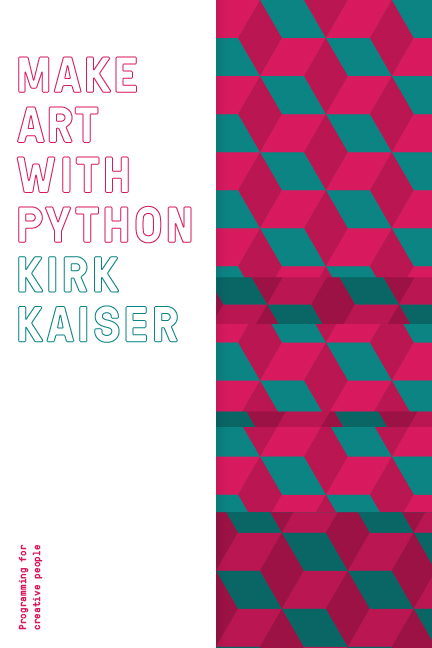 Make Art with Python by Kirk Kaiser [Leanpub PDF/iPad/Kindle]