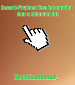 Record-Playback Test Automation: Sahi & Selenium IDE