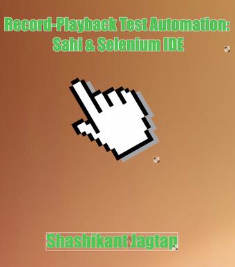 Record-Playback Test Automation: Sahi & Selenium IDE