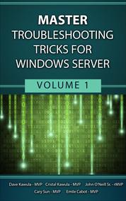 Master Troubleshooting Tricks for Windows Server -  Volume 1