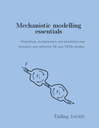 Mechanistic modelling essentials
