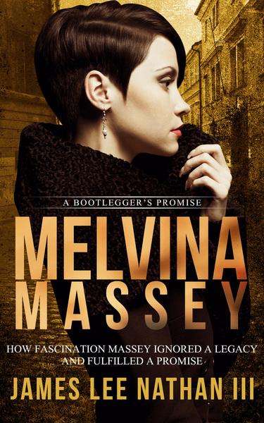 Melvina Massey a Bootlegger's Promise
