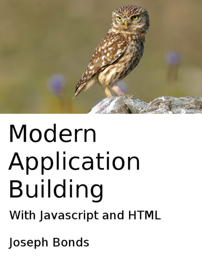 Modern Application Building with HTML and Javascript