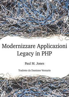 Modernizzare Applicazioni Legacy in PHP