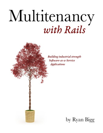 Multitenancy with Rails - 2nd edition