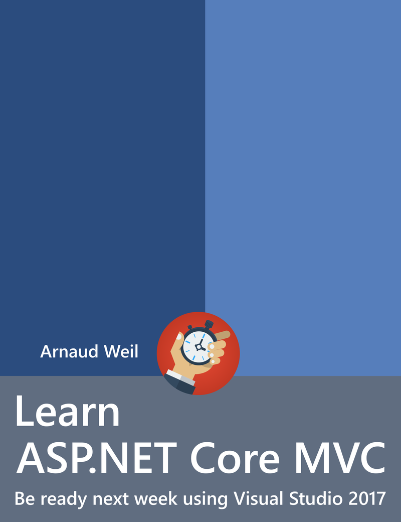 Learn ASP NET Core MVC by Arnaud Weil [Leanpub PDF/iPad/Kindle]