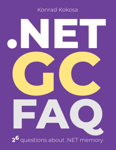 .NET GC FAQ