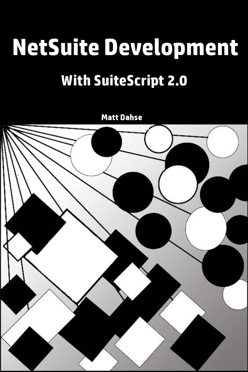 NetSuite Development With… by Matt Dahse [PDF/iPad/Kindle]