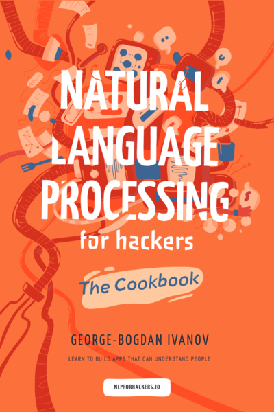 Natural Language Processing for Hackers - The Cookbook
