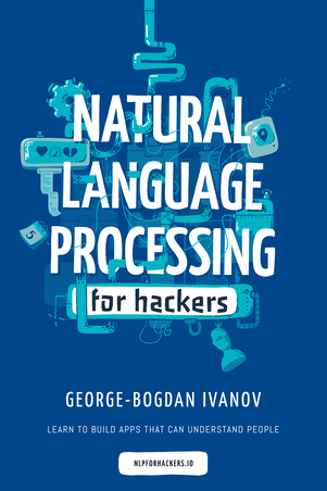 Natural Language Processing For Hackers